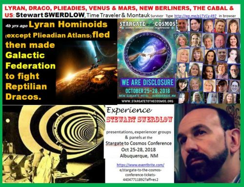 STEWART SWERDLOW, Time Traveler & Montauk Survivor: Lyran, Draco, Plieadies, Venus & Mars, New Berliners, The Cabal & Us